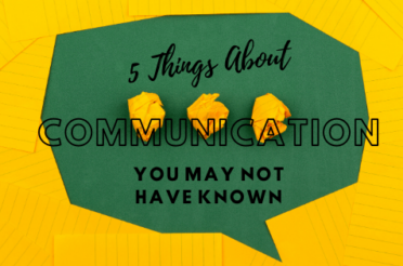 5 Things About Communication You May Not Have Known